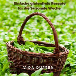 Start Paket II Bio Glutenfrei Vegan Saisonal Rezeptbuch